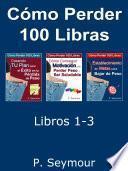 Libro de Cómo Perder 100 Libras   Libros 1 3