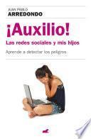 Libro de ¡auxilio! Las Redes Sociales Y Mis Hijos