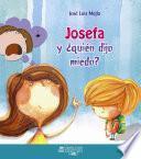 Libro de Josefa Y ¿quién Dijo Miedo?