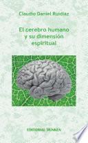 Libro de El Cerebro Humano Y Su Dimensión Espiritual