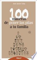 Libro de 100 Maneras De Poner Las Pilas A Tu Familia