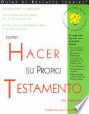 Libro de Como Hacer Su Propio Testamento/how To Make Your Own Will