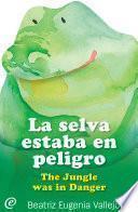 Libro de La Selva Estaba En Peligro / The Jungle Was In Danger