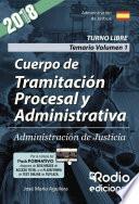 Libro de Cuerpo De Tramitación Procesal Y Administrativa. Administración De Justicia. Temario. Volumen 1