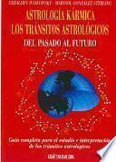 Libro de Astrología Kármica. Los Tránsitos Astrológicos