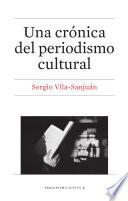 Libro de Una Crónica Del Periodismo Cultural