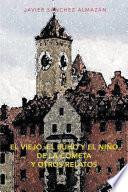 Libro de El Viejo, El BÚho Y El NiÑo De La Cometa Y Otros Relatos