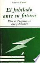 Libro de El Jubilado Ante Su Futuro