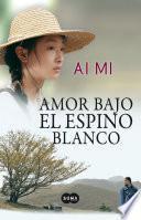 Libro de Amor Bajo El Espino Blanco