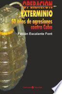 Libro de Operación Exterminio. 50 Años De Agresiones Contra Cuba