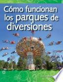 Libro de Como Funcionan Los Parques De Diversiones / How Amusement Parks Work