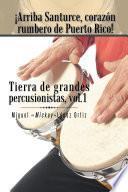 Libro de ¡arriba Santurce, Corazón Rumbero De Puerto Rico! Tierra De Grandes Percusionistas