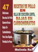 Libro de Recetas De Pollo En Olla De Cocción Lenta: 47 Deliciosas Recetas De Pollo