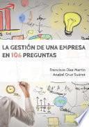 Libro de La Gestión De Una Empresa En 106 Preguntas