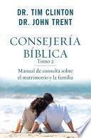 Libro de Consejeria Biblica, Tomo 2: Manual De Consulta Sobre El Matrimonio Y La Familia