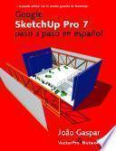 Libro de Google Sketchup Pro 7 Paso A Paso En Espanol