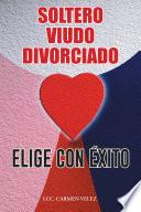 """Libro de Elige Con Éxito """"soltero, Viudo O Divorciado"""""""