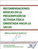 Libro de Recomendaciones Básicas En La Prescripción De Actividad Física Orientada Hacia La Salud