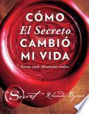 Libro de Cómo El Secreto Cambió Mi Vida (how The Secret Changed My Life Spanish Edition)