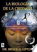 Libro de La Biología De La Creencia (edición 10º Aniversario)