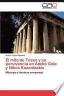 Libro de El Mito De Teseo Y Su Pervivencia En André Gide Y Nikos Kazantzakis