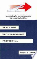 Libro de S' El L¡der De Tu Desarrollo Profesional