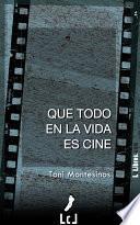 Libro de Que Todo En La Vida Es Cine