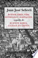 Libro de Buenos Aires, Vida Cotidiana Y Alienación