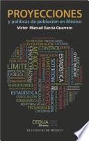 Libro de Proyecciones Y Políticas De Población En México