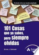Libro de 101 Cosas Que Ya Sabes, Pero Siempre Olvidas.