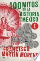 Libro de 100 Mitos De La Historia De México 1