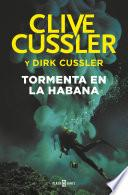 Libro de Tormenta En La Habana (dirk Pitt 23)