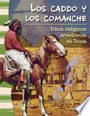 Libro de Los Caddo Y Los Comanche: Tribus Indígenas Americanas De Texas (the Caddo And Comanche: Am