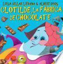 Libro de Clotilde Y La Fábrica De Chocolate