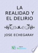 Libro de La Realidad Y El Delirio