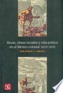 Libro de Razas, Clases Sociales Y Vida Política En El México Colonial, 1610 1670