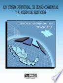 Libro de Xiv Censo Industrial, Xi Censo Comercial Y Xi Censo De Servicios. Censos Económicos, 1994. Tlaxcala