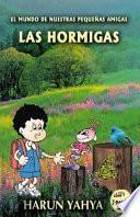 Libro de El Mundo De Nuestras PequeÑas Amigas Las Hormigas