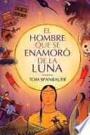 Libro de El Hombre Que Se Enamoró De La Luna