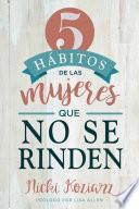 Libro de 5 Hábitos De Las Mujeres Que No Se Rinden / 5 Habits Of Women Who Don T Quit