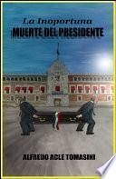 Libro de La Inoportuna Muerte Del Presidente