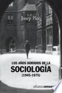 Libro de Los Años Dorados De La Sociología (1945 1975)