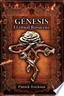 Libro de Génesis. El Ritual Rosacruz