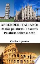 Libro de Aprender Italiano: Malas Palabras   Insultos   Palabras Sobre El Sexo