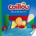 Libro de Caillou. Hora De Dormir
