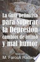 Libro de La Guía Definitiva Para Superar La Depresión, Cambios De ánimo Y Mal Humor