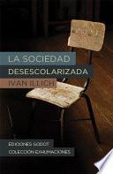 Libro de La Sociedad Desescolarizada