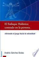 Libro de El Enfoque Holistico Centrado En La Persona / Holistic Approach To Person Centered