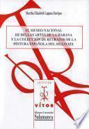 Libro de El Museo Nacional De Bellas Artes De La Habana Y La Colección De Retratos De La Pintura Española Del Siglo Xix