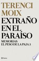 Libro de Extraño En El Paraíso (memorias. El Peso De La Paja 3)